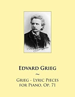 Grieg - Lyric Pieces for Piano, Op. 71 (Samwise Music For Piano) (Volume 68)