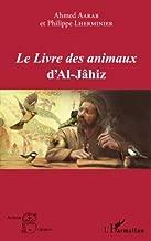 Le Livre des animaux d'Al-Jâhiz (French Edition)