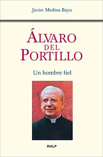 Amazon.com: Álvaro del Portillo. Un hombre fiel (Libros sobre el Opus Dei)  (Spanish Edition) eBook: Medina Bayo, Javier: Kindle Store