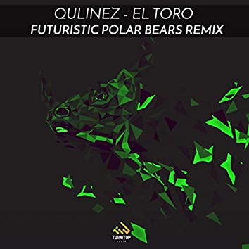 El Toro (Futuristic Polar Bears Remix)