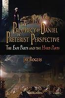 The Prophecy of Daniel in Preterist Perspective