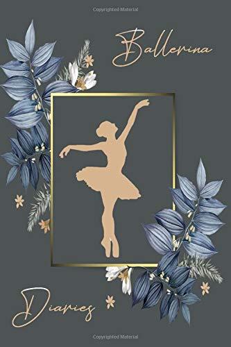Ballerina Diaries: Journal / Notebook For Ballerina
