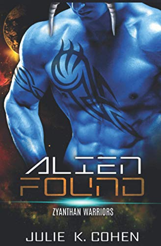 Compare Textbook Prices for Alien Found: SciFi Mail Order Bride Bossy Alien Romance Zyanthan Warriors  ISBN 9798579053657 by Cohen, Julie K.