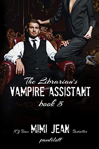The Librarian's Vampire Assistant, Book 5 by [Mimi Jean  Pamfiloff]
