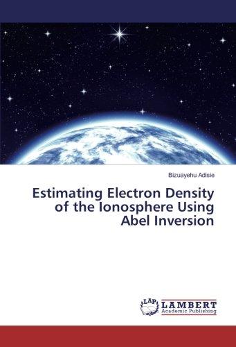 Estimating Electron Density of the Ionosphere Using Abel Inversion