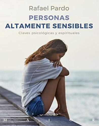 Personas altamente sensibles. Claves psicológicas y espirituales: 62 (Serendipity Maior)