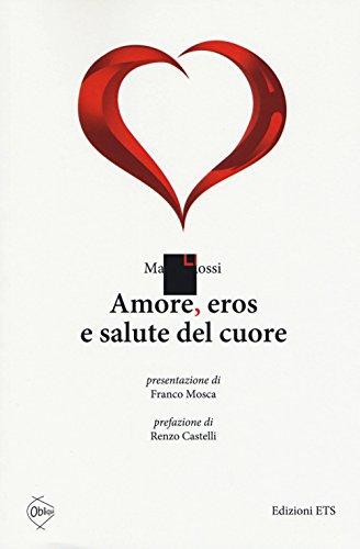 Amore, eros e salute del cuore