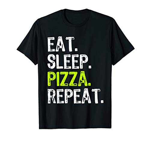 Eat Sleep Pizza Repeat Funny Cool Lover Gift T-Shirt