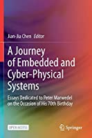 A Journey of Embedded and Cyber-physical Systems: Essays Dedicated to Peter Marwedel on the Occasion of His 70th Birthday