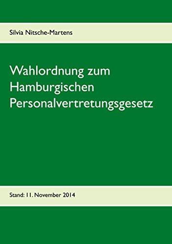 Wahlordnung zum Hamburgischen Personalvertretungsgesetz: Stand: 11. November 2014