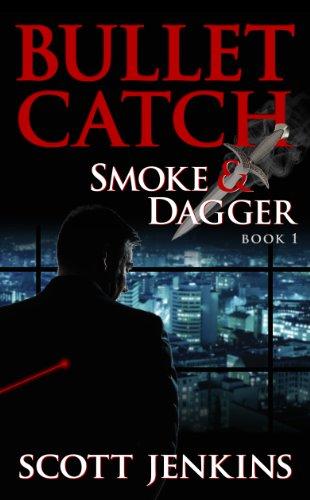 Bullet Catch: Smoke & Dagger Book 1 (English Edition)
