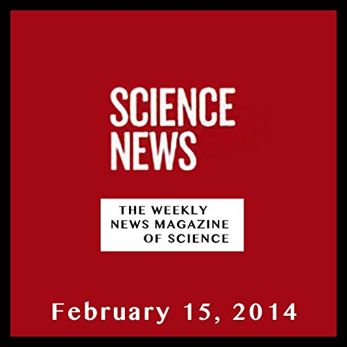 Science News, February 15, 2014 audiobook cover art