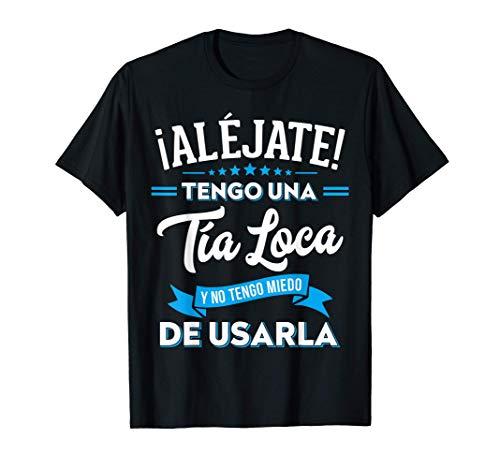 Regalo Original Divertido Aléjate Tengo una Tía Loca Sobrino Camiseta