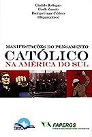 Manifestações do Pensamento Católico na América do Sul