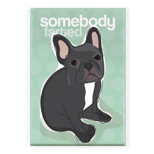 Pop Doggie Somebody Farted Black French Bulldog Fridge Magnet