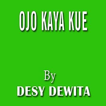 Ojo Kaya Kue