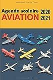 Agenda scolaire 2020 2021 AVIATION: Motif avion | Semainier - journalier | Une semaine par double page avec de larges espaces pour noter vos pensées et choses à faire | Primaire College lycee