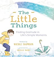 The Little Things: Finding Gratitude in Life's Simple Moments