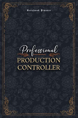 Production Controller Notebook Planner - Luxury Professional Production Controller Job Title Working Cover: Mom, Personal Budget, Financial, Money, ... Small Business, 5.24 x 22.86 cm, 6x9 inch