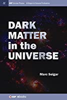Dark Matter in the Universe (Iop Concise Physics)