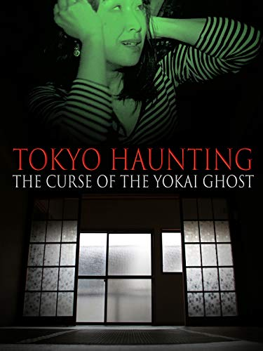 Tokyo Haunting : The Curse of the Yokai Ghost (Deutsche untertitel) [OV]