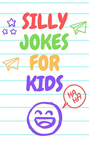 The  Book Of Jokes For Kids  :  Knock-Knock , Riddles , Tongue Twisters ,  Silly Jokes . (English Edition)
