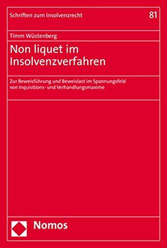 Non Liquet Im Insolvenzverfahren: Zur Beweisfuhrung Und Beweislast Im Spannungsfeld Von Inquisitions- Und Verhandlungsmaxime: 81