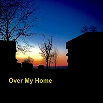 Over My Home