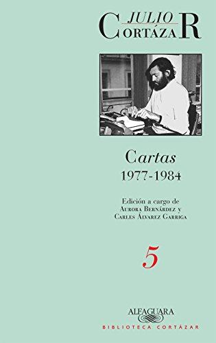 Cartas 1977-1984 (Tomo 5): Edición a cargo de Aurora Bernárdez y Carles Álvarez Garriga (Caballo de fuego)