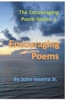 Encouraging Poems 1 (The Encouraging Poem)
