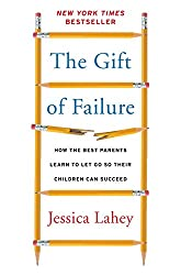 Back-to-School Things - The Gift of Failure by Jessica Lahey