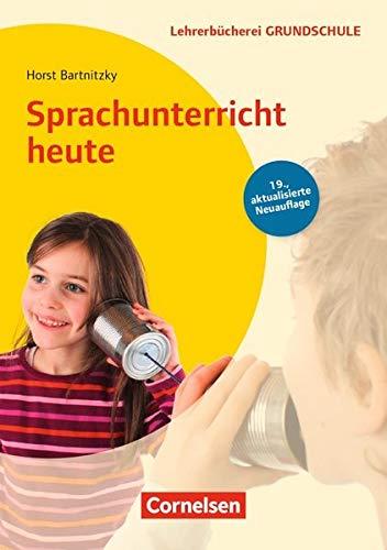Lehrerbücherei Grundschule: Sprachunterricht heute (19. Auflage): Buch