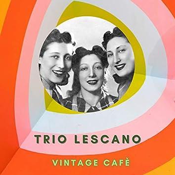 Trio Lescano - Vintage Cafè