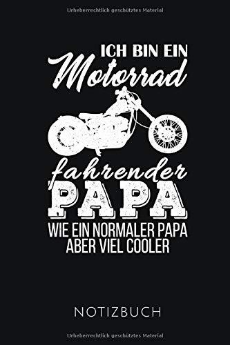 ICH BIN EIN MOTORRAD FAHRENDER PAPA NOTIZBUCH: Geschenkidee für Papas, die Motorrad fahren | Notizbuch mit 110 linierten Seiten | Format 6x9 DIN A5 | Soft cover matt |