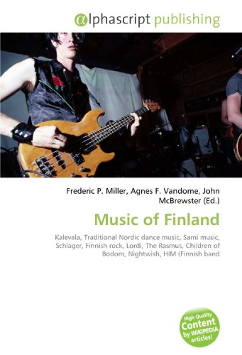 Music of Finland: Kalevala, Traditional Nordic dance music, Sami music, Schlager, Finnish rock, Lordi, The Rasmus, Children of Bodom, Nightwish, HIM (Finnish band
