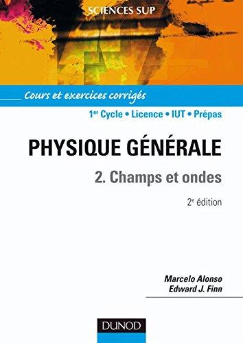Physique générale - Tome 2 - 2ème édition - Champs et ondes (Sciences Sup)