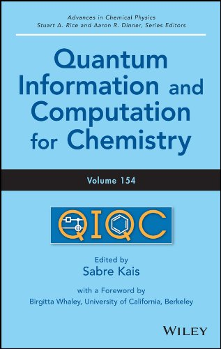 Advances in Chemical Physics: Volume 154: Quantum Information and Computation for Chemistry (Advances in Chemical Physics (154), Band 154)