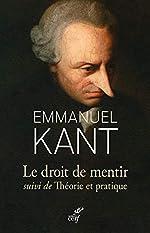 Le droit de mentir suivi de Théorie et pratique d'Emmanuel Kant