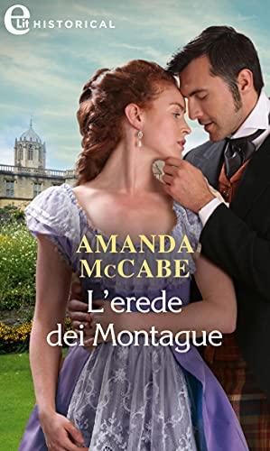 L'erede dei Montague (eLit) (Castonbury Park Vol. 8) di [Amanda McCabe]