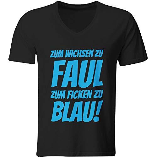 Zum Wichsen zu faul zum Ficken zu blau T-Shirt Voll ist er (V-Ausschnitt, Party Funshirt Hacke Saufi Dicht lustiger Spruch Biershirt Bier Pfeffi, Farbe: Schwarz, Größe: M