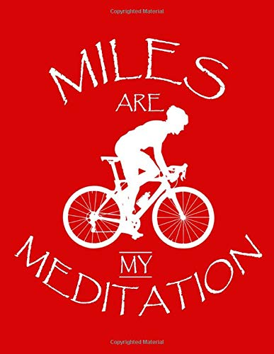 Miles Are My Meditation : Beautiful Notebook (Paperback , Red Cover) & Perfect Lined Journal Best Gag Gift for Sport bicycle & Bike Lovers for Women ... 120 pages: Cycling drive present appreciation