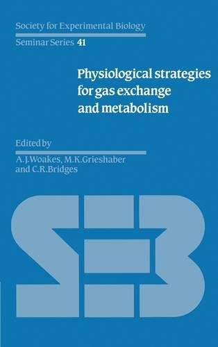 Physiological Strategies for Gas Exchange and Metabolism (Society for Experimental Biology Seminar Series, Band 41)