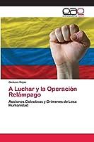 A Luchar y la Operación Relámpago