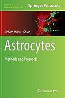 Astrocytes: Methods and Protocols (Methods in Molecular Biology (814))
