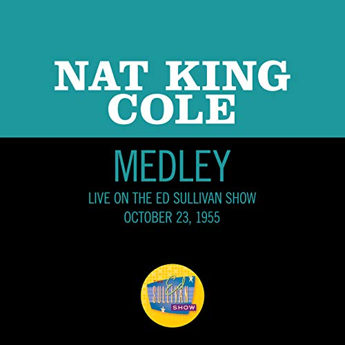 Nature Boy/Mona Lisa/Too Young/Walkin' My Baby Back Home (Medley/Live On The Ed Sullivan Show, October 23, 1955)
