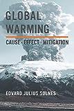 Global Warming: Cause  Effect  Mitigation