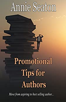 Promotional Tips for Authors by [Annie Seaton]