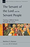 The Servant of the Lord and His Servant People: Tracing a Biblical Theme Through the Canon (New Studies in Biblical Theology)