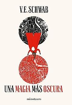 Una magia más oscura nº 1/3 (Edición española) (Fantasía) (Spanish Edition) par [V.E. Schwab, Julieta María Gorlero]