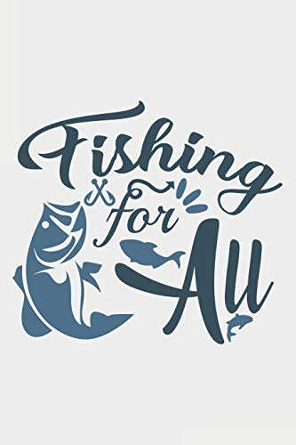 Fishing For All: Lined Notebook / Journal Gift For Fishing Addicts/Lovers, 130 Pages 6*9, Soft Cover Matte Finish